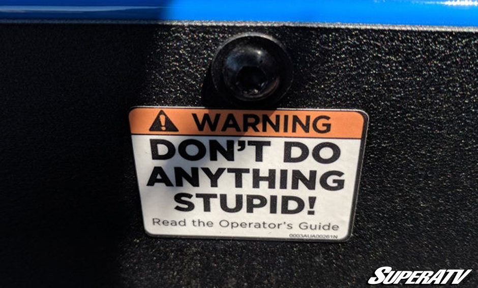 Don't do anything stupid is universal advice that everyone should follow.